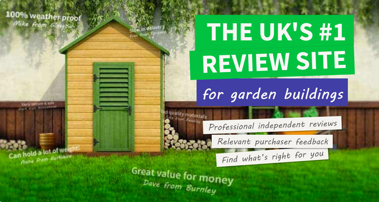 The UK's #1 Review Site for garden buildings